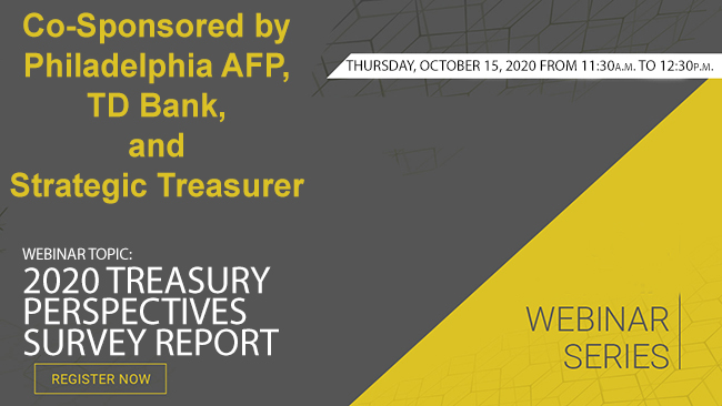 Webinar: Co-Sponsored by Philadelphia AFP, TD Bank, and Strategic Treasurer
